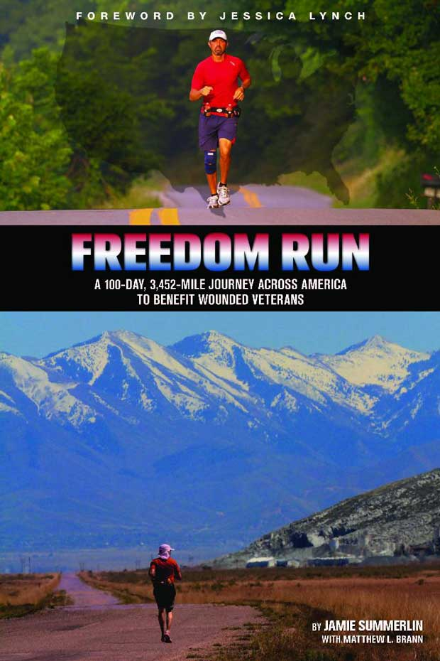 Freedom Run: A 100-Day, 3452-Mile Journey Across America to Benefit Wounded Veterans